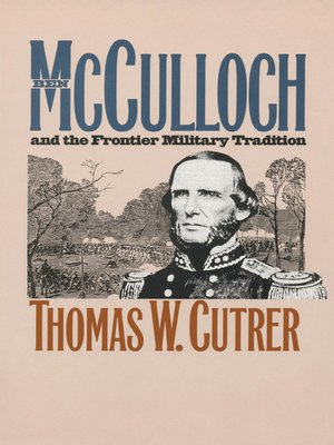 cover image of Ben Mcculloch and the Frontier Military Tradition
