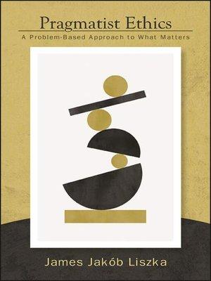 cover image of Pragmatist Ethics