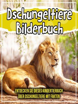 cover image of Dschungeltiere Bilderbuch
