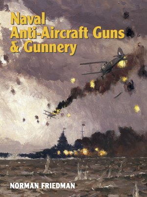 cover image of Naval Anti-Aircraft Guns and Gunnery