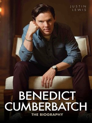 cover image of Benedict Cumberbatch--The Biography