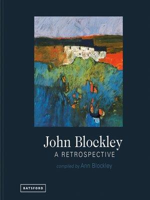 cover image of John Blockley –A Retrospective