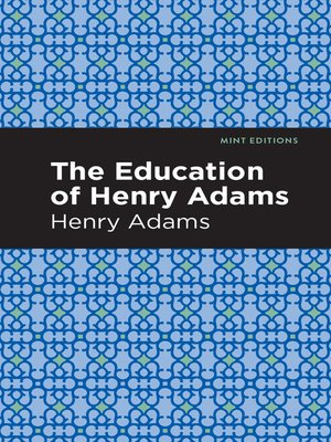 cover image of The Education of Henry Adams