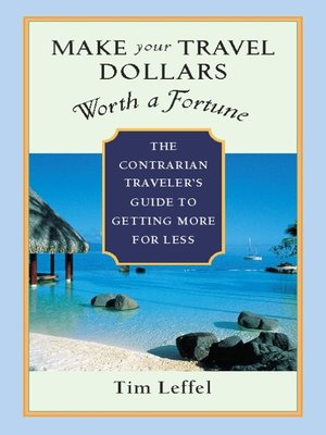 cover image of Make Your Travel Dollars Worth a Fortune
