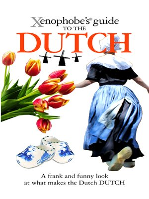 cover image of The Xenophobe's Guide to the Dutch