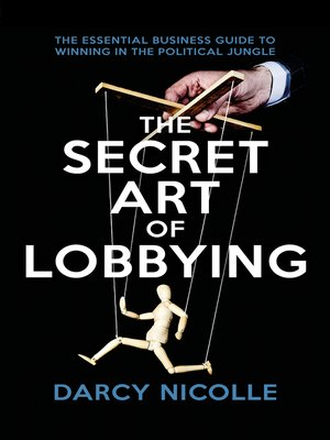 cover image of The Secret Art of Lobbying