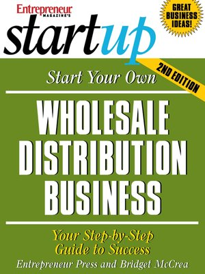 cover image of Start Your Own Wholesale Distribution Business