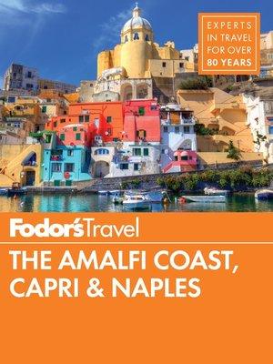 cover image of Fodor's the Amalfi Coast, Capri & Naples