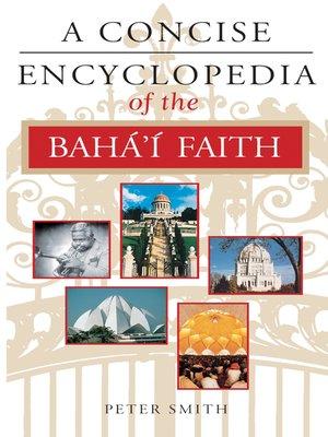 cover image of A Concise Encyclopedia of the Bahá'í Faith
