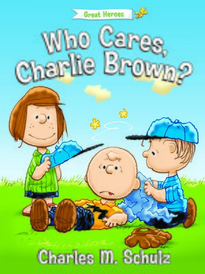 cover image of Who Cares, Charlie Brown?