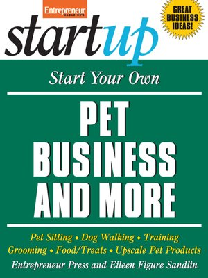 cover image of Start Your Own Pet Business and More