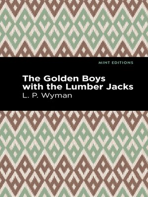 cover image of The Golden Boys With the Lumber Jacks