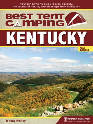 cover image of Kentucky: Your Car-Camping Guide to Scenic Beauty, the Sounds of Nature, and an Escape from Civilization