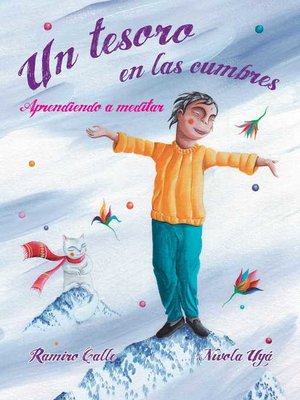 cover image of Un tesoro en las cumbres--Aprendiendo a meditar (A Treasure in the Peaks--Learning to Meditate)