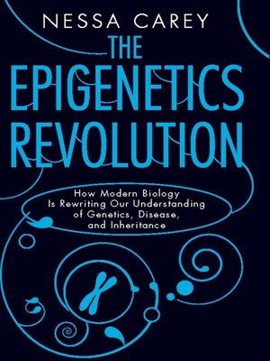 cover image of The Epigenetics Revolution
