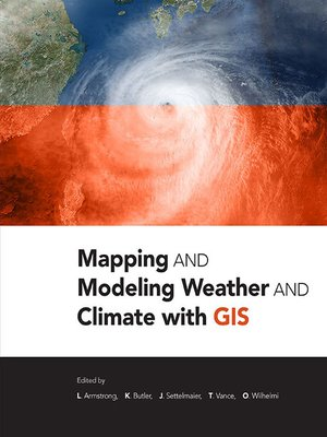cover image of Mapping and Modeling Weather and Climate with GIS