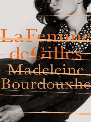 cover image of La Femme de Gilles