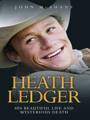 cover image of Heath Ledger--His Beautiful Life and Mysterious Death