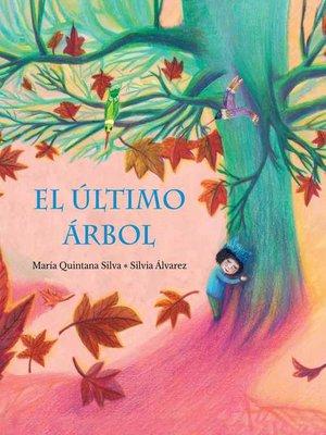 cover image of El último árbol (The Last Tree)