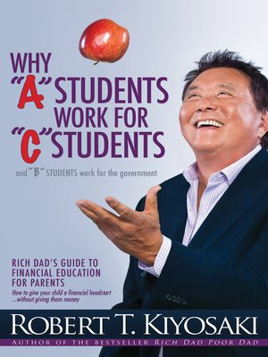 "cover image of Why ""A"" Students Work for ""C"" Students and Why ""B"" Students Work for the Government"