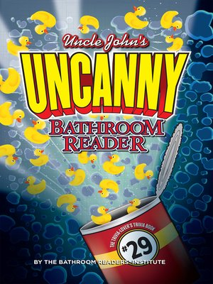 Uncle John's UNCANNY 29th Bathroom Reader by Bathroom Readers' Institute Staff …