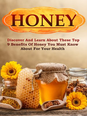 cover image of Honey Discover and Learn About These Top 9 Benefits of Honey You Must Know About for Your Health