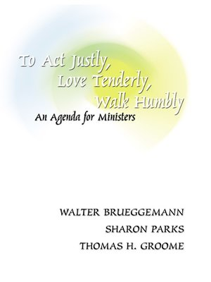 cover image of To Act Justly, Love Tenderly, Walk Humbly