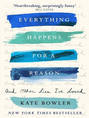cover image of Everything Happens for a Reason and Other Lies I've Loved