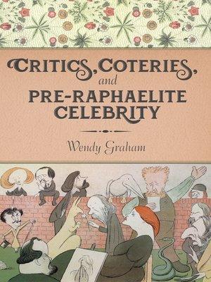cover image of Critics, Coteries, and Pre-Raphaelite Celebrity