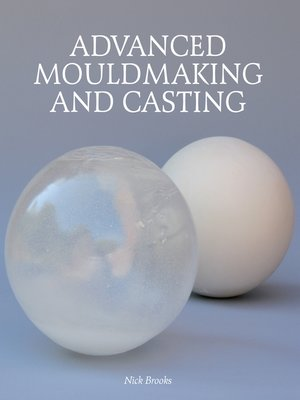 cover image of Advanced Mouldmaking and Casting