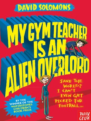 cover image of My Gym Teacher is an Alien Overlord