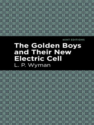 cover image of The Golden Boys and Their New Electric Cell