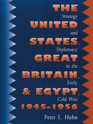 cover image of The United States, Great Britain, and Egypt, 1945-1956