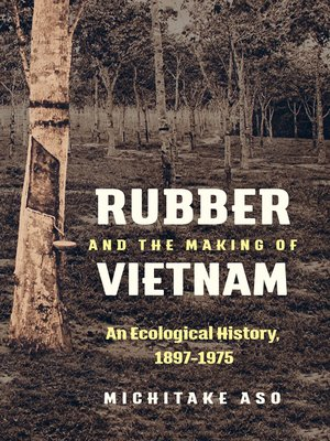 cover image of Rubber and the Making of Vietnam