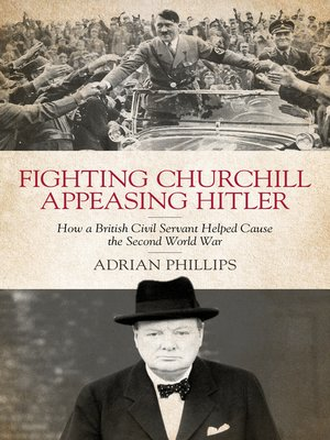 cover image of Fighting Churchill, Appeasing Hitler
