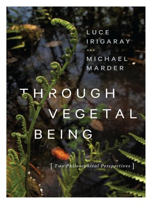 cover image of Through Vegetal Being
