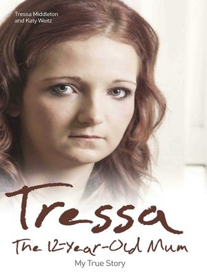 cover image of Tressa, the 12-Year-Old Mum