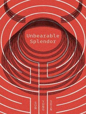 cover image of Unbearable Splendor