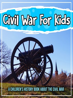cover image of Civil War For Kids