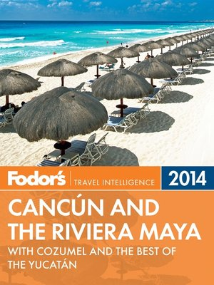 cover image of Fodor's Cancun and the Riviera Maya 2014