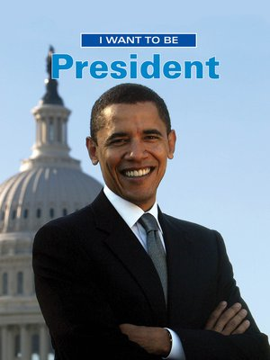 cover image of I Want to be President