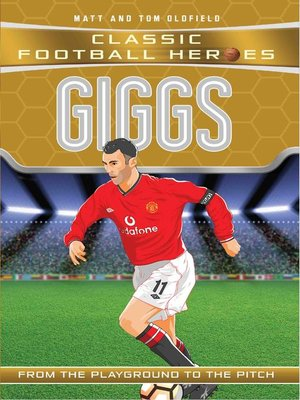 cover image of Giggs (Classic Football Heroes)--Collect Them All!