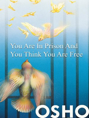 cover image of You Are in Prison and You Think You Are Free