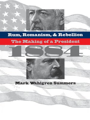 cover image of Rum, Romanism, and Rebellion