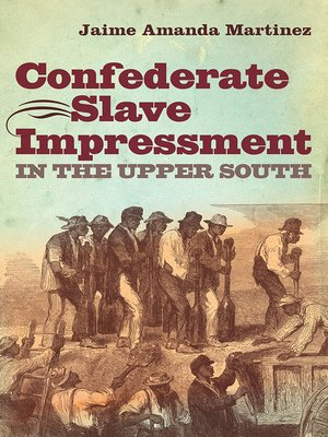 cover image of Confederate Slave Impressment in the Upper South