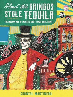 cover image of How the Gringos Stole Tequila