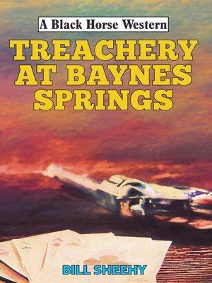 cover image of Treachery at Baynes Springs