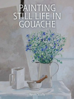 cover image of Painting Still Life in Gouache