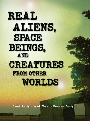 cover image of Real Aliens, Space Beings, and Creatures from Other Worlds