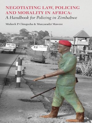 cover image of Negotiating Law, Policing and Morality in African